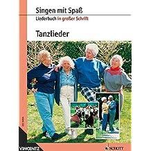 Tanzlieder: Liederbuch in großer Schrift. Gesang. Liederbuch. (Singen mit Spaß)