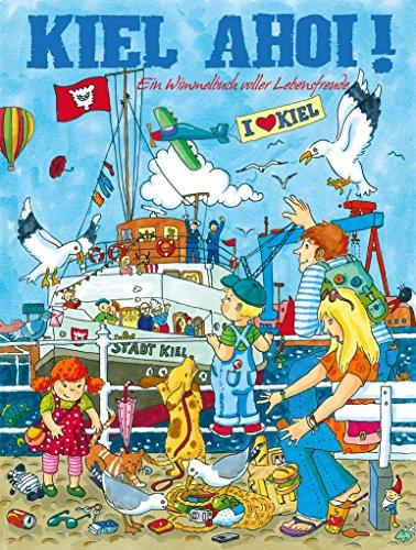 Kiel Ahoi! Ein Wimmelbuch voller Lebensfreude von Anne Riecken