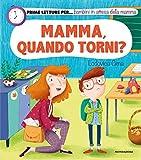 Mamma, quando torni? Prime letture per... bambini in attesa della mamma