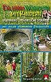 Erlebniswandern mit Kindern Nürnberg - Fränkische Schweiz: Mit vielen spannenden Freizeittipps - 40 Touren - Mit GPS-Daten (Rother Wanderbuch) - Renate Linhard, Roman Linhard