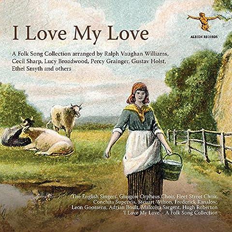 I Love My Love [The Fleet Street Choir] [Albion Records: ALBCD032]