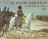 La route Napoléon : de l'île d'Elbe aux Tuileries
