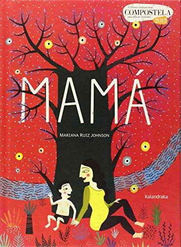 Mamá (Premio Compostela) por Mariana Ruiz