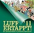 Luff '11 Ertappt!: Ein Jahresrückblick in politischen Karikaturen