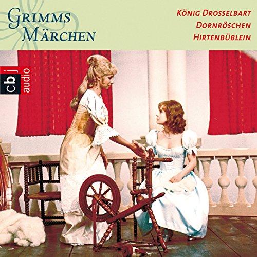 König Drosselbart / Dornröschen / Hirtenbüblein (Grimms Märchen 1.2)
