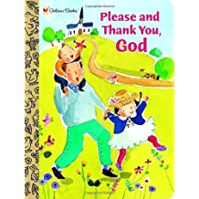 Please and Thank You, God (Padded Board Book) by Dennis Shealy (2007-01-09)