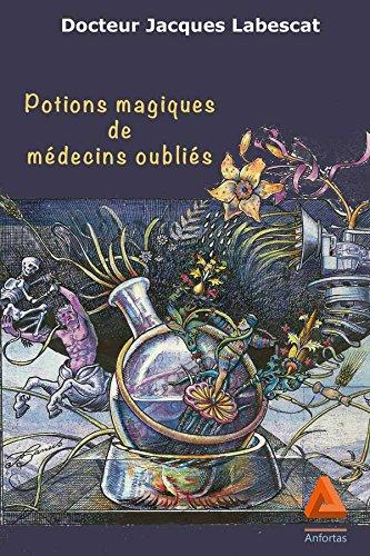 Potions magiques de médecins oubliés