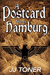 A Postcard from Hamburg (WW2 spy story) (The Black Orchestra Book 3)