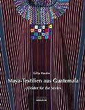 Maya-Textilien aus Guatemala: