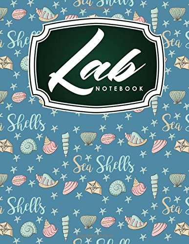 Lab Notebook: Kids Lab Notebook, Lab Notebooks With Grid Pages, Lab Notebook Graph Paper, Student Lab Notebook Chemistry, Cute Sea Shells Cover