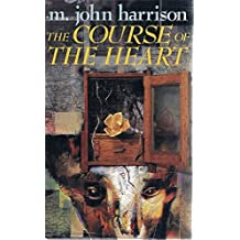 The Course of the Heart by M. John Harrison (1992-06-11)