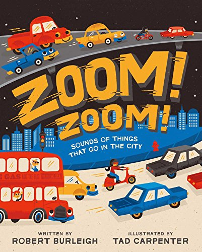 Zoom! Zoom!: Sounds of Things That Go in the City por Robert Burleigh
