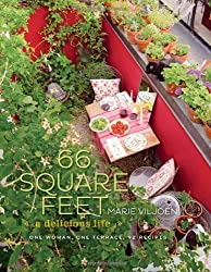 66 Square Feet: A Delicious Life, One Woman, One Terrace, 92 Recipes by Marie Viljoen (2013-09-03)