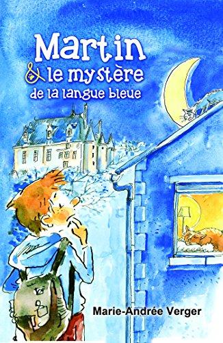 Lire un Martin et le mystère de la langue bleue pdf