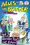 Alles in Butter, Teil 3: Runder Tisch mit Ecken: Irrwitzige Geschichten aus dem Alltag eines Betriebsrats
