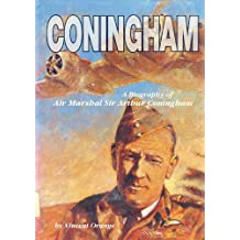 Coningham: A Biography of Air Marshal Sir Arthur Coningham