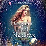 Best Fantasy Audiobooks - Daughter of Light and Shadows: An Absolutely Magical Review