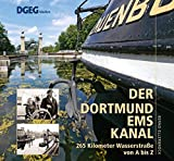 Der Dortmund-Ems-Kanal: 265 Kilometer Wasserstraße von A bis Z
