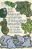 Telecharger Livres Manuel universel d education sexuelle A l usage de toutes les especes selon le Docteur Tatiana (PDF,EPUB,MOBI) gratuits en Francaise