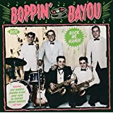 Boppin' By the Bayou-Rock Me Mama!