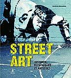 Street Art - Histoire, Techniques et Artistes...