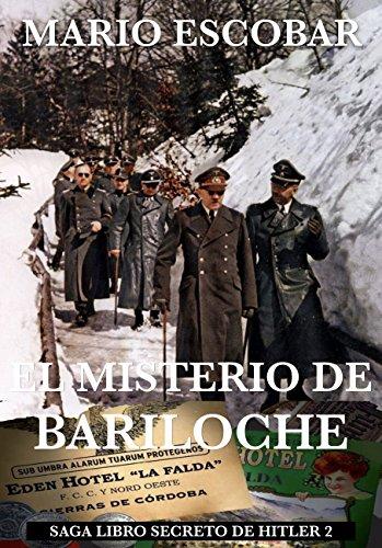 El Misterio de Bariloche : Saga El Libro Secreto de Hitler 2