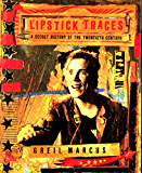 Lipstick Traces: A Secret History of the Twentieth Century (English Edition)