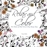 eBook Gratis da Scaricare Relax and Color An Oasis of Me Time in Your Busy Day Adult Coloring Books for Personal Growth Volume 1 by Cara Stein 2015 05 21 (PDF,EPUB,MOBI) Online Italiano