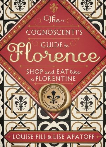 Descargar Libro The Cognoscenti's Guide to Florence : Shop and Eat Like a Florentine de Louise Fili