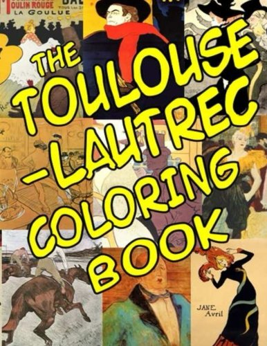 The Toulouse-Lautrec Coloring Book: Classic Artists