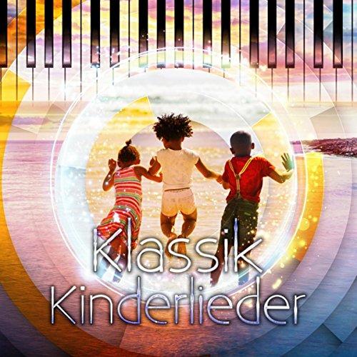 Klassik Kinderlieder - Spiel und Spaß mit Klassischer Musik, Berühmte Komponisten für Kinder, Hintergrund Instrumentalmusik, Sammlung aus dem Kindergarten (Spaß Mit Komponisten)