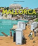Mallorca clásica: Die Insel, wie sie keiner mehr kennt -
