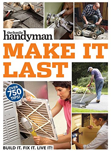 Family Handyman Make It Last: 750 Tips to Get the Most Out of Everything in Your House - Windows-reinigungs-tools
