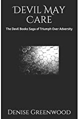 Devil May Care: The Devil Books Saga Of Triumph Over Adversity Paperback