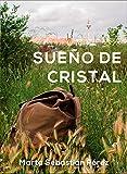 Sueño de cristal: Novela romántica Ganadora de los Eriginal Books 2017 (Sueños)