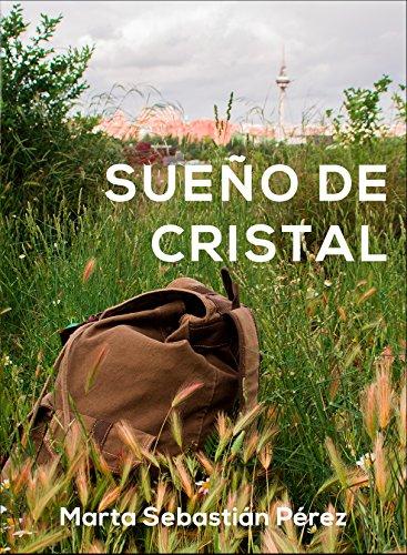 Sueño de cristal: Novela romántica Ganadora de los Eriginal Books 2017 por MARTA SEBASTIÁN PÉREZ