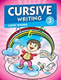 Cursive Writing 3 - Long Words: Long Words - Vol. 1 (Cursive Writing Series)
