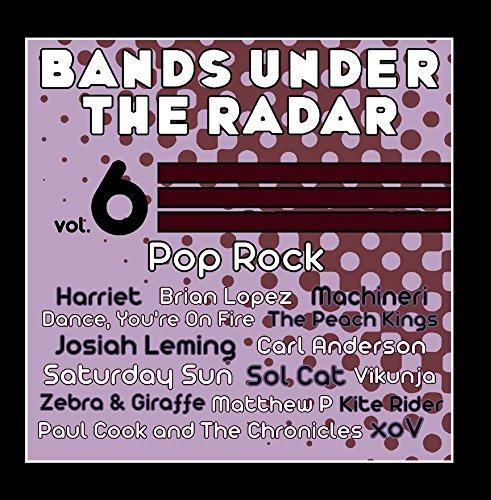 Bands Under the Radar, Vol 6: Pop Rock 6 Radar