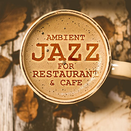 ambient-jazz-for-restaurant-cafe-peaceful-jazz-instrumental-piano-jazz-music-for-coffee-time-smooth-