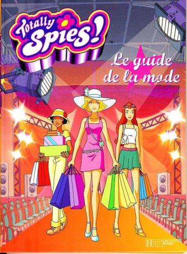 Totally spies   Le guide de la mode