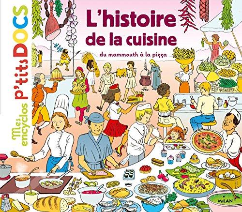 L'histoire de la cuisine du mammouth à la pizza (Mes encyclos p'tits docs) par Stéphane Frattini
