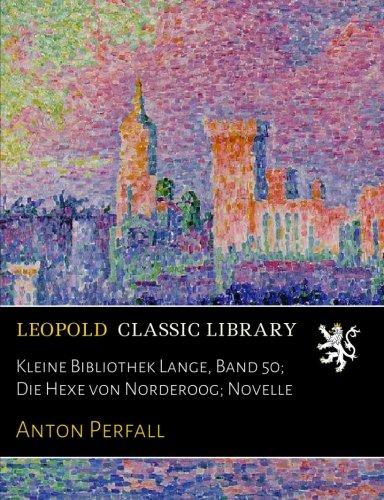 Kleine Bibliothek Lange, Band 50; Die Hexe von Norderoog; Novelle por Anton Perfall
