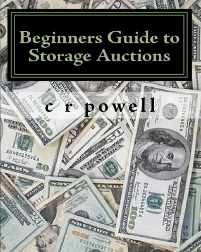 Beginners Guide to Storage Auctions: The Urban Treasure Hunter por C. R. Powell