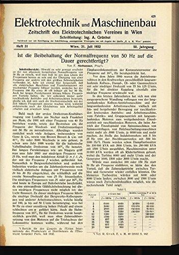 Ist die Beibehaltung der Normalfrequenz von 50 Hz auf die Dauer gerechtfertigt?, in: ELEKTRONIK UND MASCHINENBAU, Heft 31/1932 (50. Jg.).