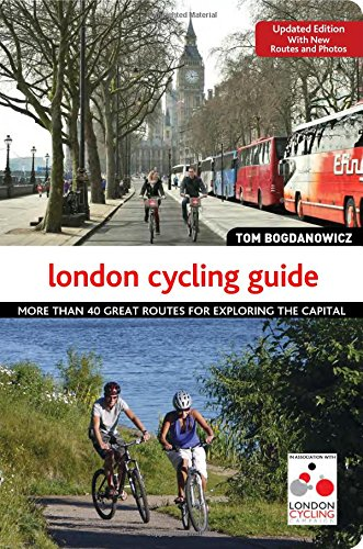 London Cycling Guide, Rev Edn: 30 Great Routes for Exploring the Capital por Tom Bogdanowicz