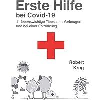 Erste Hilfe bei Covid-19: 11 lebenswichtige Tipps zum Vorbeugen und bei einer Erkrankung