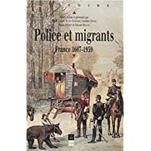 Police et migrants: France 1667-1939