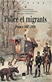 Police et migrants: France 1667-1939 (Histoire) (French Edition)