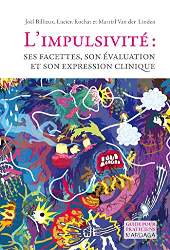 L'impulsivit : Ses facettes, son valuation et son expression clinique