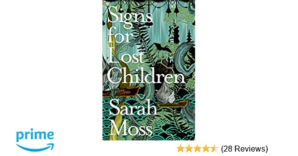Signs for Lost Children: Amazon co uk: Sarah Moss